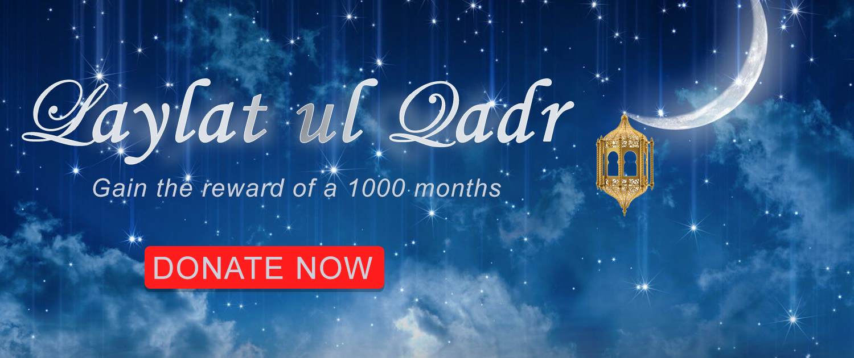 Ramadan Zakat Appeal, Laylat ul Qadr